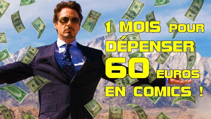 1 mois pour dépenser 60 euros en comics