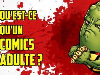 Qu'est-ce qu'un comics adulte ?