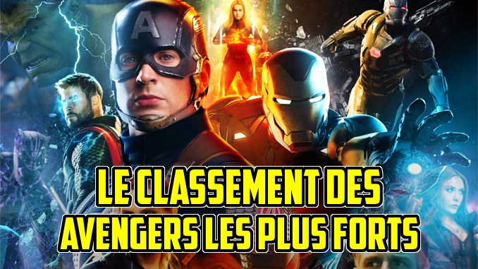 Le classement des 16 Avengers les plus forts du MCU !