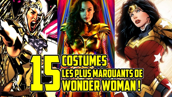 Les 15 costumes les plus marquants de Wonder Woman ! , Top