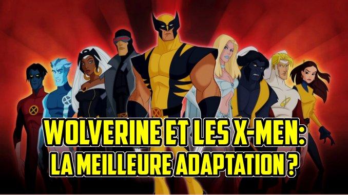 Top Comics - Page 2 Wolverine-et-les-x-men-et-si-on-tenait-la-meilleure-serie-animee-x-men