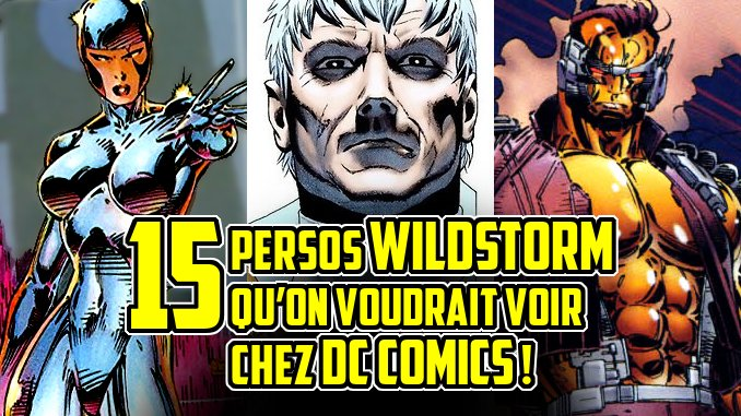 Top Comics - Page 3 15-persos-wildstorm-qu-on-voudrait-voir-integrer-l-univers-dc-comics